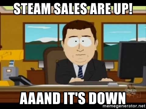 south park aand it's gone - Steam sales are up! aaand it's down