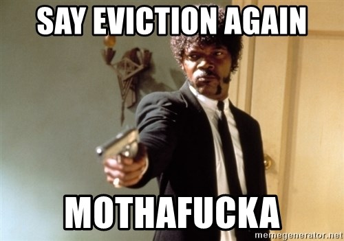 Samuel L Jackson - Say eviction again Mothafucka