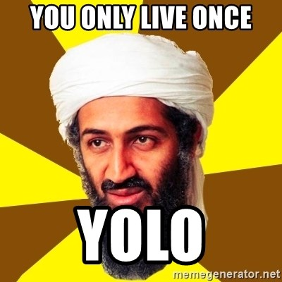 Osama - YOU ONLY LIVE ONCE YOLO