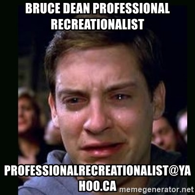 crying peter parker - bruce dean professional recreationalist professionalrecreationalist@yahoo.ca