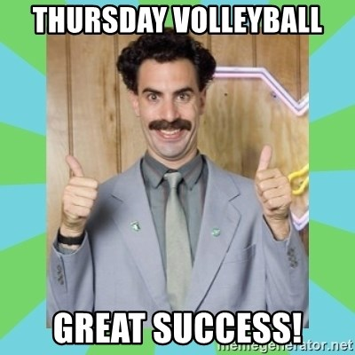 Great Success! - THURSDAY VOLLEYBALL GREAT SUCCESS!