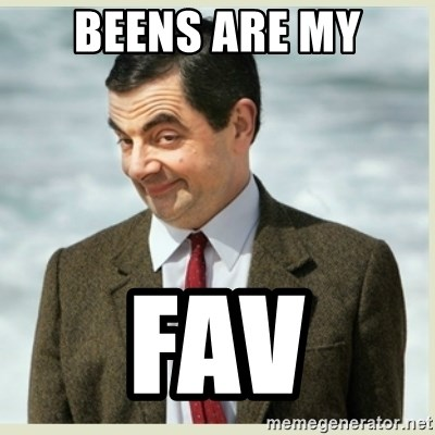 MR bean - BEENS ARE MY FAV