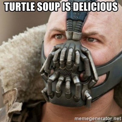 Bane - Turtle soup is delicious
