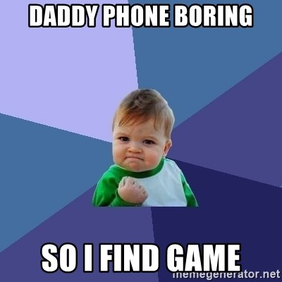Success Kid - daddy phone boring so i find game