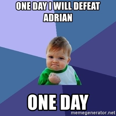 Success Kid - One Day I will defeat Adrian one day
