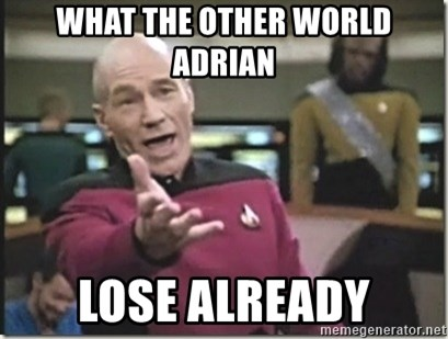 star trek wtf - What the Other World Adrian LOSE ALREADY