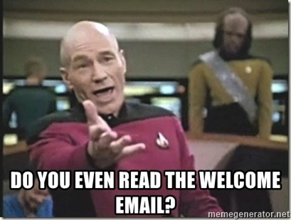 star trek wtf -  Do you even read the welcome email?