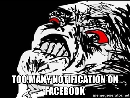 Omg Rage Face -  too many notification on Facebook