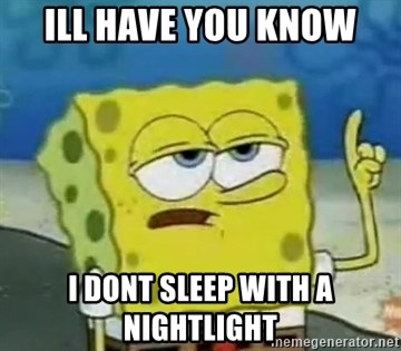Tough Spongebob - ILL HAVE YOU KNOW I DONT SLEEP WITH A NIGHTLIGHT
