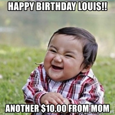 evil plan kid - happy birthday louis!! another $10.00 from mom