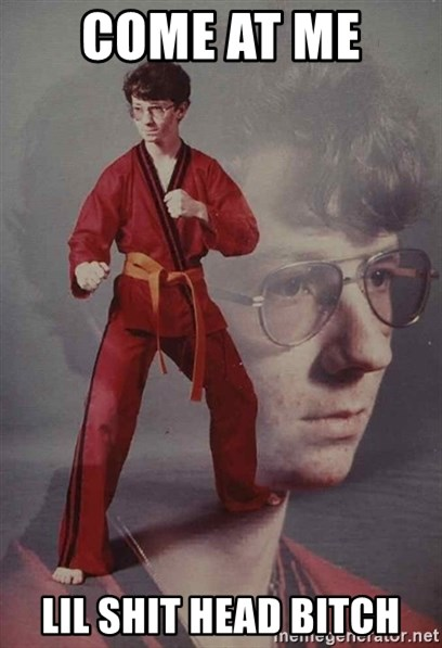PTSD Karate Kyle - Come at me  Lil shit head bitch