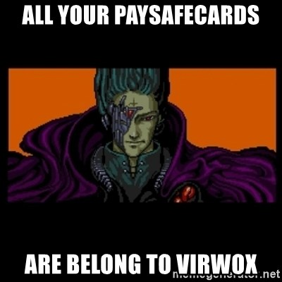 All your base are belong to us - ALL YOUR PAYSAFECARDS ARE BELONG TO VIRWOX