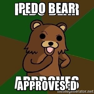 Pedobear Sees Potential - pedo bear  approves :D