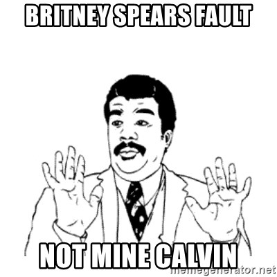 aysi - Britney Spears fault not mine Calvin