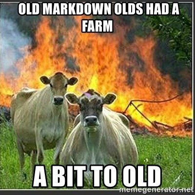 Evil Cows -  OLD MARKDOWN OLDS HAD A FARM A BIT TO OLD