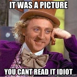 Willy Wonka - it was a picture you cant read it idiot