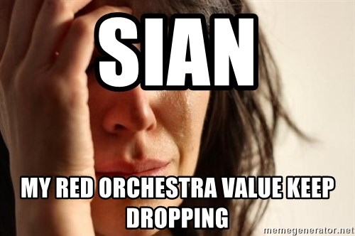 First World Problems - SIAN MY RED ORCHESTRA VALUE KEEP DROPPING