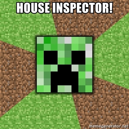 Minecraft Creeper - HOUSE INSPECTOR!