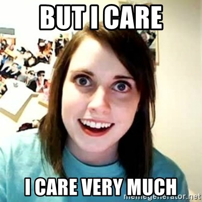 Overly Attached Girlfriend 2 - but i care i care very much