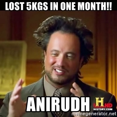 History guy - LOST 5KGS IN ONE MONTH!! ANIRUDH