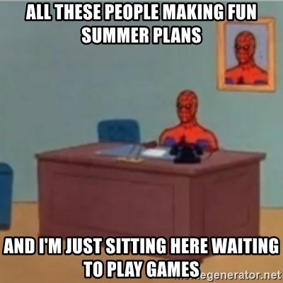 60s spiderman behind desk - all these people making fun summer plans and i'm just sitting here waiting to play games