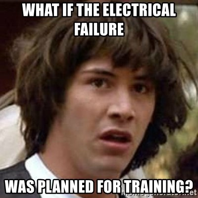 Conspiracy Keanu - what if the electrical failure was planned foR training?
