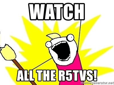 X ALL THE THINGS - WATCH ALL THE R5TVs!