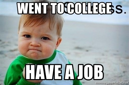 success baby - went to college have a job
