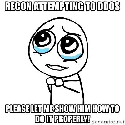 pleaseguy  - recon attempting to ddos please let me show him how to do it properly!