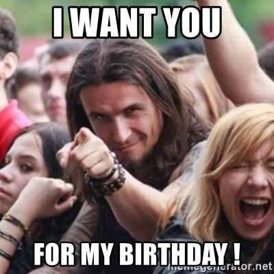 Ridiculously Photogenic Metalhead - I want you For my birthday !