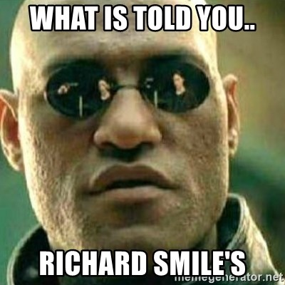 What If I Told You - What is told you.. Richard Smile's