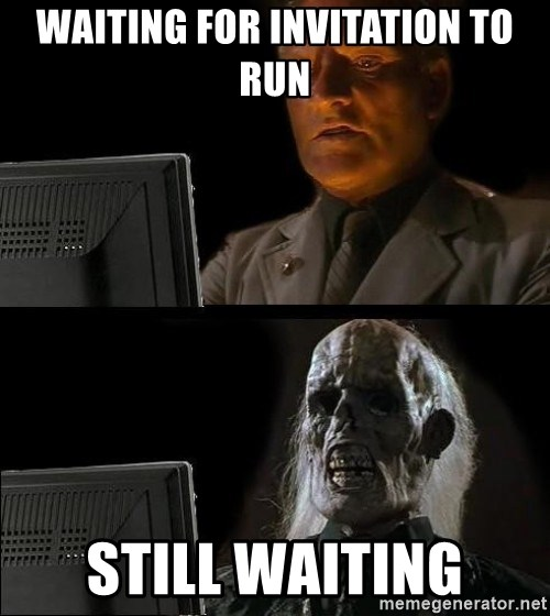 Waiting For - waiting for invitation to run still waiting