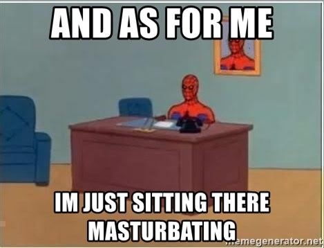 Spiderman Desk - and as for me im just sitting there masturbating