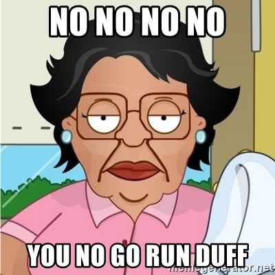Consuela - no no no no you no go run duff