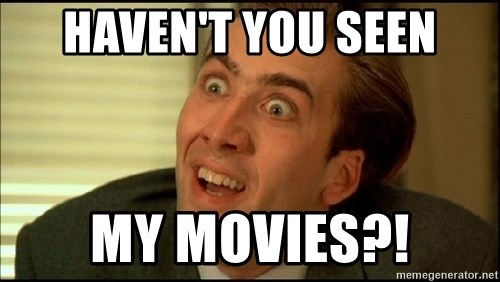 You Don't Say Nicholas Cage - Haven't you seen my movies?!