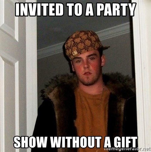 Scumbag Steve - invited to a party show without a gift