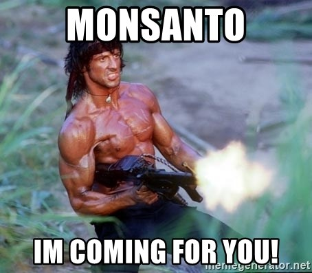 Rambo - Monsanto Im coming for you!