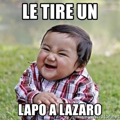 evil toddler kid2 - le tire un  lapo a lazaro