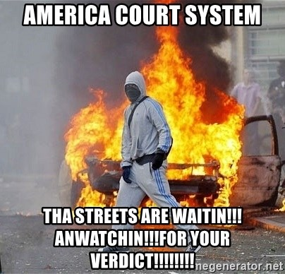 London Riots - America Court System Tha Streets Are Waitin!!!anWatchin!!!For your Verdict!!!!!!!!
