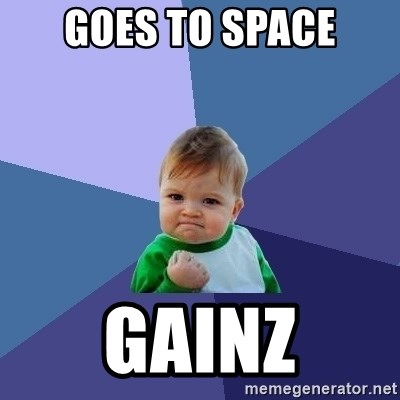 Success Kid - goes to space gainz