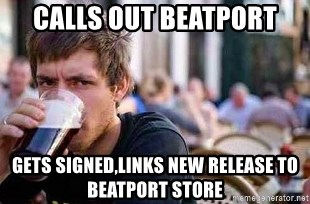 The Lazy College Senior - calls out beatport gets signed,links new release to beatport store