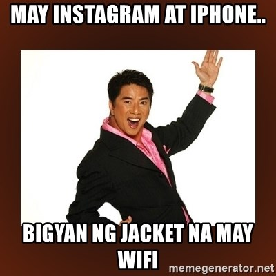Bigyan ng jacket!! - may instagram at iphone.. bigyan ng jacket na may wifi