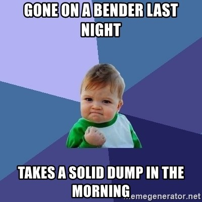 Success Kid - gone on a bender last night takes a solid dump in the morning