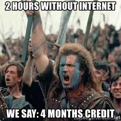 Brave Heart Freedom - 2 Hours without internet We say: 4 months credit