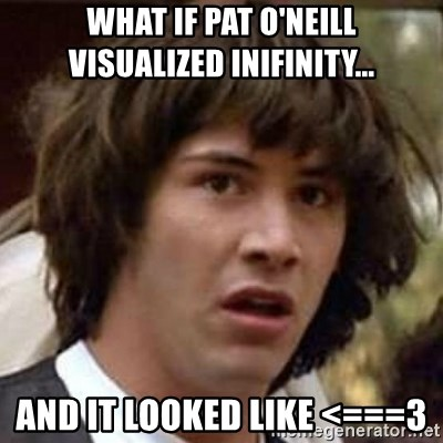 Conspiracy Keanu - what if pat o'neill visualized inifinity... and it looked like <===3