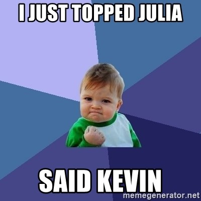 Success Kid - I just topped Julia Said Kevin