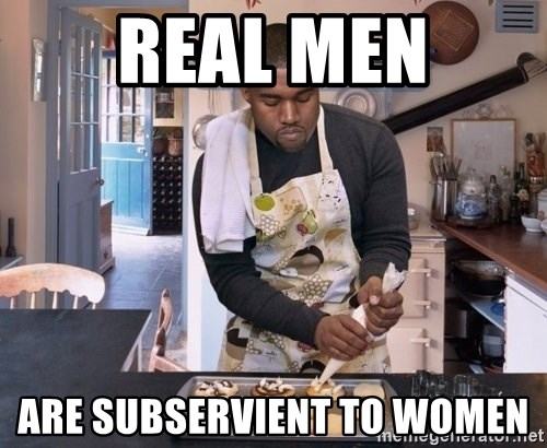 Baking Kanye - Real men are subservient to women
