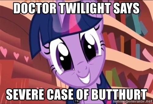 Twilight MLP FIM - DOCTOR TWILIGHT SAYS SEVERE CASE OF BUTTHURT