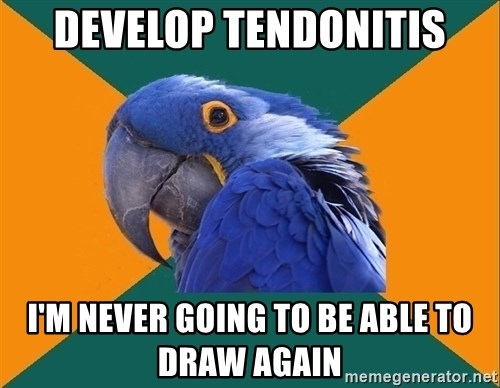 Paranoid Parrot - Develop tendonitis i'm never going to be able to draw again