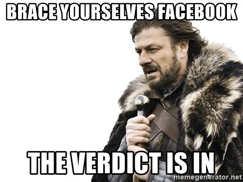 Winter is Coming - BRACE YOURSELVES FACEBOOK tHE VERDICT IS IN